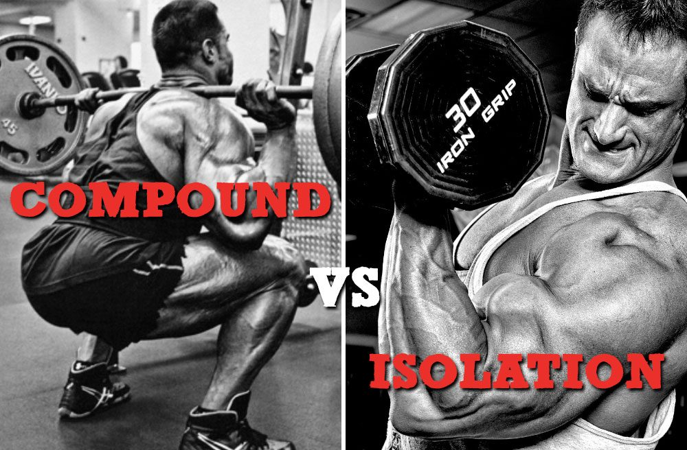 Compound Exercises vs. Isolation Exercises – What You Need to Know
